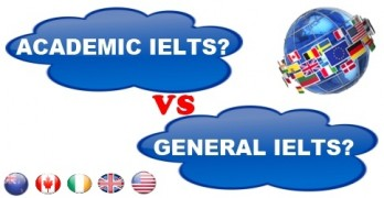 Should I Take Academic IELTS or General IELTS?