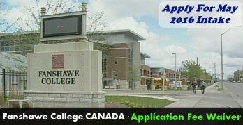 Apply For May 2016 Intake In Fanshawe College, Canada & Get Application Fees Waived Off