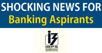 Shocking News for Banking Aspirants