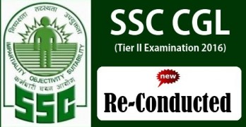 SSC CGL Tier II 2016 Re-Conducted