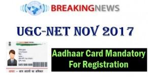 UGC NET 2017 Aadhaar Card Mandatory For Registration