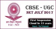 UGC NET July 2017 Exam Suspension