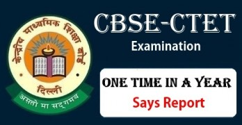 CBSE CTET To Be Held Once A Year