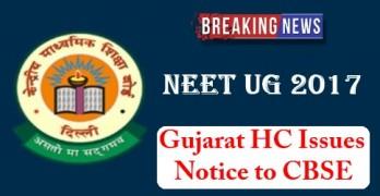 Gujarat HC Issues Notice to CBSE on NEET 2017