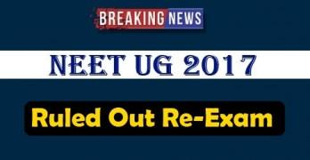 NEET UG 2017 Ruled Out Re-Exam