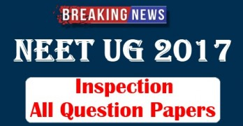 NEET 2017 Inspection of All Question Papers