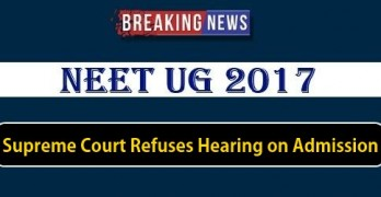 NEET 2017 Supreme Court Refuses Hearing on Medical Admission