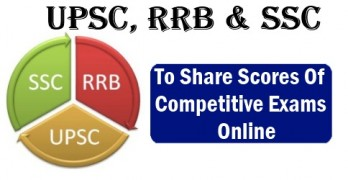 UPSC, RRB and SSC to Share Scores