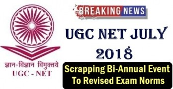 UGC NET 2018 Scrapping Bi-Annual Event