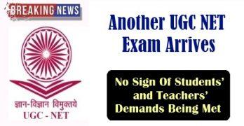 Another UGC NET Exam Arrives, No Sign Of Students' and Teachers' Demands Being Met