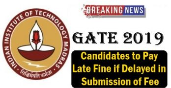 GATE 2019 Application Late Fine