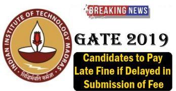 GATE 2019 Application Late Fine