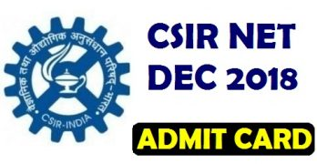 CSIR NET Dec 2018 Admit Card