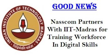 Nasscom Partners with IIT-Madras for Training Workforce In Digital Skills