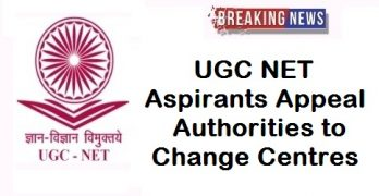 UGC NET Aspirants Appeal Authorities to Change Centres