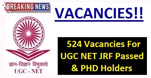Vacancies For UGC NET-JRF & PHD Holders