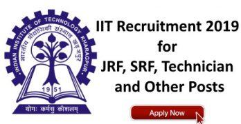 IIT Recruitment 2019 for JRF, SRF, Technician Posts
