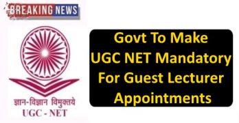 UGC NET Mandatory For Guest Lecturer