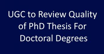 UGC to Review Quality of PhD Thesis