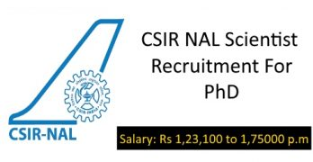 CSIR NAL Scientist Recruitment For PhD