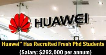 Huawei Has Recruited Fresh PhD Students