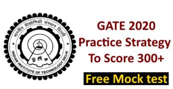 GATE 2020 Practice Strategy To Score 300