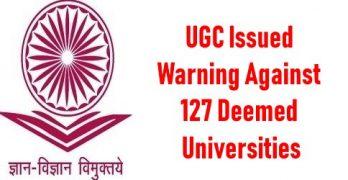 UGC Issued Warning Against 127 Deemed Universities