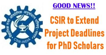 CSIR to Extend Project Deadlines for PhD Scholars