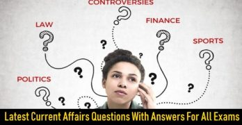 Latest Current Affairs Questions With Answers
