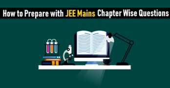 How to Prepare with JEE Mains Chapter Wise Questions