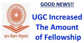 UGC Increased The Amount of Fellowship
