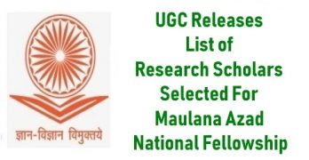 List of Research Scholars Selected For Maulana Azad National Fellowship
