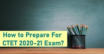 How to Prepare For CTET 2020-21 Exam?