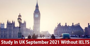 Study In UK September 2021 Without IELTS