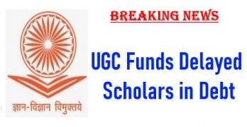 UGC Funds Delayed – Scholars in Debt