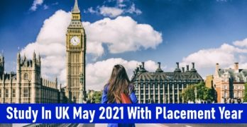 Study In UK May 2021 With Placement Year