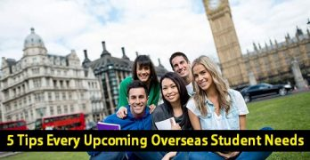 5 Tips Every Upcoming Overseas Student Needs